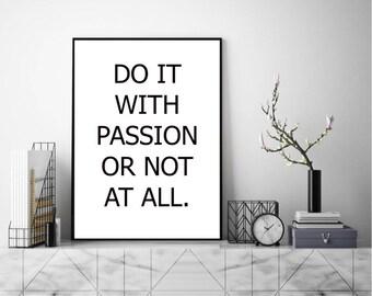 Do Tt With Passion. Wall Art, Art Print, Typography Poster, Black and White, Scandinavian Art, Minimalist