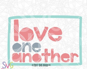 Love One Another SVG, Bible Verse, Inspirational, Kindness, Love, Cutting File, Circuit Explore/Silhouette Cameo Compatible Digital Download
