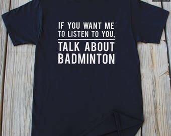 Badminton Shirt Funny Gifts For Badminton Lover Badminton Gift Idea Funny Badminton Shirt Christmas Gifts Funny t shirts Badminton T-shirt