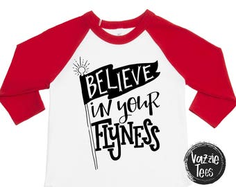 SALE - Believe in Your Flyness - Trendy Kids' Shirts - Unisex Kids Shirts - Kids' Holiday Gifts - Be Fly