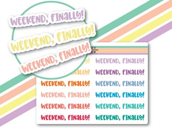 Weekend, finally! planner stickers, Perfect for the Erin Condren vertical planner, Functional stickers, Weekend stickers, Cute stickers