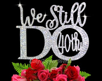 Rhinestone Cake Topper-We Still Do-40th 25th 10th Anniversary Cake decoration-Party supplies-Cake Bling