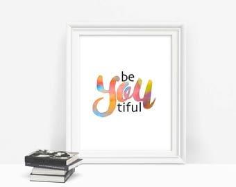 BeYouTiful Printable Wall Art, Be You Tiful Print, Inspiring Quote Download Art, Instant Download