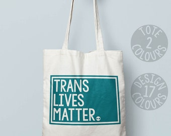 Trans Lives Matter eco-friendly cotton tote bag, demonstration march, protest rally, womens rights, equal rights, no human is illegal