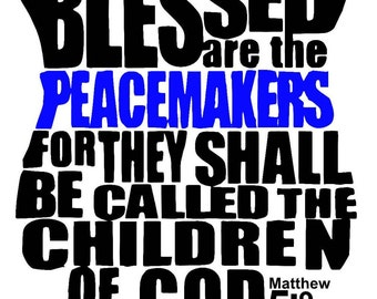 Blessed are the peacemakers svg,Support svg, thin blue line svg,back the blue svg, blue lives matter svg, all lives matter svg, law svg, svg