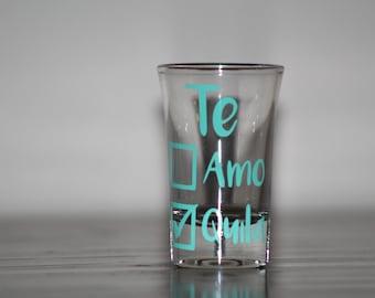 Te Amo, Tequila Shotglass - Bridesmaid Shot Glass - Tequila Shotglass