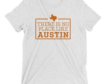 There Is No Place Like Austin Triblend Short Sleeve T-Shirt