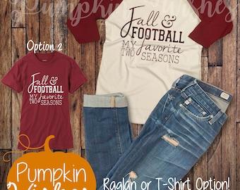 Fall Raglan/Football Shirt/Fall and Football/Favorite Season/Fall Shirt/Autumn Raglan/Harvest Shirt/Gameday Shirt
