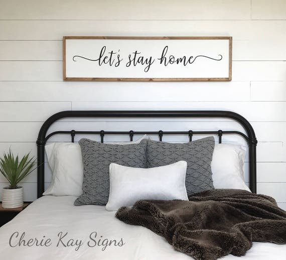 Sign for above bed let 39 s stay home sign farmhouse for Bed love decoration