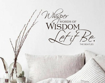 Whisper Words of Wisdom Wall Decal, The Beatles, Vinyl Letters, Multiple Colors, Wall Decor