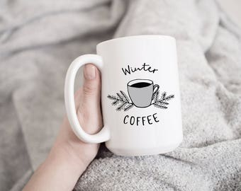 Winter Coffee Mug, Winter Mug, Winter Gift, Present, Coffee Mug, Coffee Lover, Custom Mug, Personalized Mug, Mug, Cup, Gift, Winter, Cute