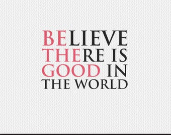 believe there is good in the world svg dxf file instant download silhouette cameo cricut clip art commercial use