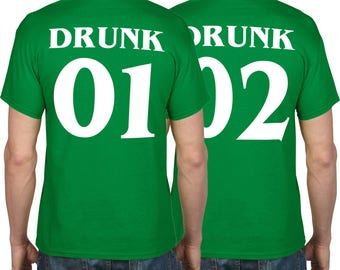 St Patricks Day Shirt, GREEN SHIRT, Drunk 1 Drunk 2, Matching T Shirts, Mens and Womens, Couples T-Shirt, Shamrock, Ireland, Irish P30