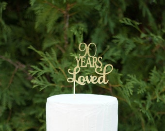 90 Years Loved Cake Topper, 90th Birthday Cake Topper, Happy 90th, Anniversary Cake Topper, 90 Years Loved