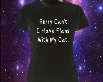 Sorry Can't I Have Plans With My Cat printed t-shirt