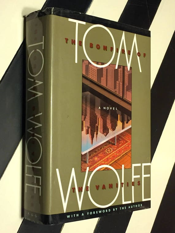The Bonfire of the Vanities by Tom Wolfe (1987) hardcover book