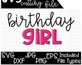 Birthday Girl SVG File, Birthday, Birthday Girl, Kids Birthday, Cutting File, Silhouette, Cricut, PNG, DXF