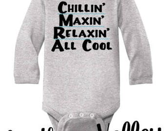 Chillin' Maxin' Relaxin' All Cool Infant Baby Onesie