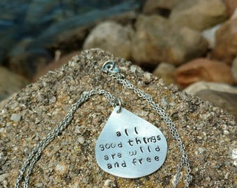 All Good Things Are Wild and Free Necklace