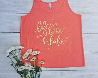Life is Better on the Lake hand-lettered gold & coral slouchy tank