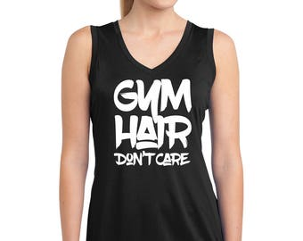 """Woman's workout Sleeveless top """"Gym Hair Don't Care""""  A layerable, moisture wicking sleeveless Cross fit, gym shirt"""