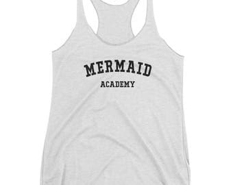 Mermaid Academy - Women's Racerback Tank - Funny, Hipster, Triblend, Tank Top, School, Mermaids
