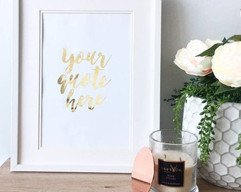 Your Custom Quote Here - Create Your Own Rose Gold Foil A4 Metallic Home Decor Print