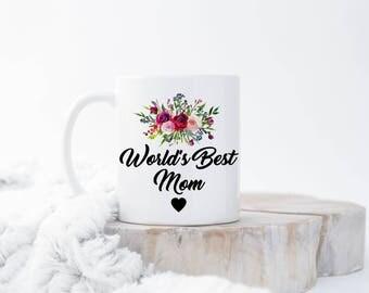 World's Best Mom Mug, Mom Mug, Mom Birthday Gift, Mother's Day Gift, Mug for Mom, Mom Coffee Cup, Present for Mom, Birthday Present For Mom