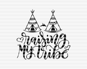 Raising my Tribe - Mom life - SVG - PDF - DXF -  hand drawn lettered cut file - graphic overlay