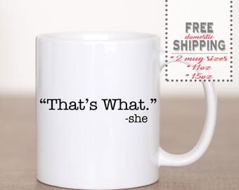 That's What She Said Mug, The Office, Dunder Mifflin Mug, Michael Scott Quote, The Office TV Show, Dwight Schrute