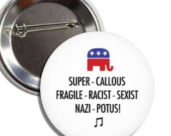 Super Callous Fragile Racist Sexist Nazi Potus Anti Trump Button