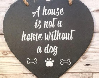 a house is not a home without a dog, dog plaque, dog lover, dog lover gift, house plaque