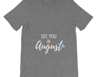 See You in August Pregnancy Announcement New Baby Boy Girl Mom Pregnant Gender Neutral Reveal Blue Heart Adult Shirt