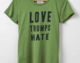 Love Trumps Hate - Women's T-Shirt - Resist Shirt - 50-50 Blend Organic Cotton & Recycled Poly - Made in USA