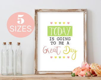 Today is going to be, a great day, Inspirational quote, motivational print, floral art, watercolor calligraphy, flower decor, Nursery art,