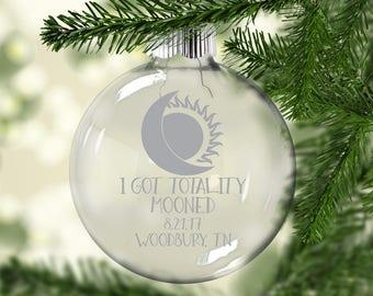Solar Eclipse 2017 Ornament - I Got Totality Mooned - Total Solar Eclipse Christmas Ornament - Path of Totality Ornament - Eclipse Souvenir