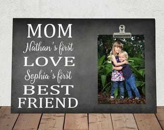 "Free Design Proof and Personalization, MOM son's First LOVE daughter's First Best FRIEND, Stepmom, Mommy, Photo Clip Frame measures 8""x12"""