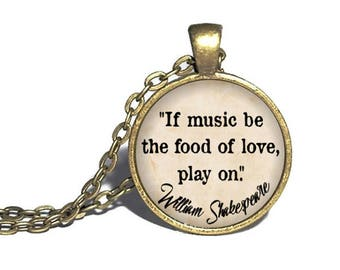Shakespeare, 'If music be the food of love, play on', Twelfth Night, William Shakespeare Necklace, Twelfth Night Necklace, Bracelet