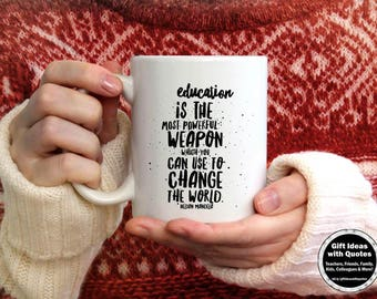 Coffee Cup for Educator, Nelson Mandela Quote, Education Can Change the World, Mug for Educator, School Administrator Gift Idea, Principal