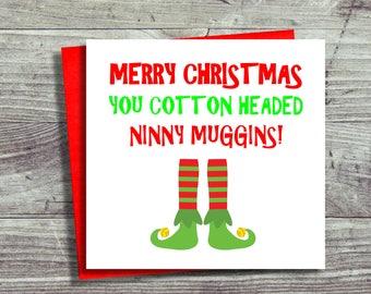 Funny Christmas Card, Elf Christmas Card, Cotton Headed Ninny Muggins Card