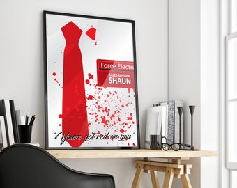 You've Got Red on You | Shaun of the Dead | Simon Pegg | Poster Print Design | A0 A1 A2 A3 A4