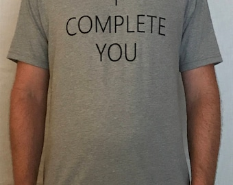 I Complete You Graphic Tee - Sarcastic Jerry Maguire T-shirt - Gray Shirt - Screen Printed