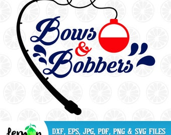 Bows and Bobbers SVG, Summer SVG, Camping DXF, Fishing Party, Fishing svg, Instant Download 42