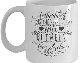 "Appreciative gift for mom, fun coffee mug, ""Motherhood Is the Perfect Mix Between Love - Chaos"" coffee loving mom, Christmas gift, 11,15oz"