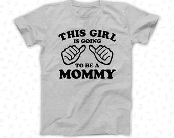 This Girl is going to be a Mommy | Funny Gift Ideas for her, Pregnancy Announcement, Future Mom Motherhood | Shirt Tee Unisex T-Shirt