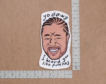 Yo Dawg I Heard You Like Patches  Iron-On Printed Patch - The Black Dude Internet Meme Design Patchwork
