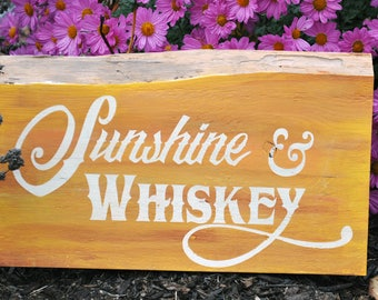Sunshine & Whiskey Wood Sign/ One of a kind painted wood sign