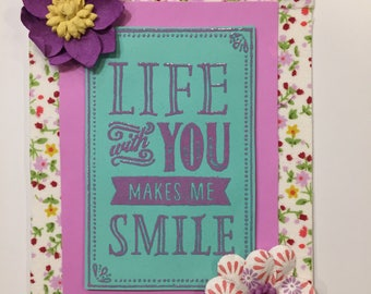 Handmade Card - Life With You Makes Me Smile!