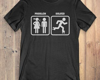 Roller Skating T-Shirt Gift: Problem Solved Roller Skating