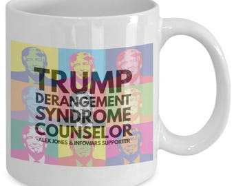 Trump Mug - Funny - Donald Trump Mug - Trump Derangement Syndrome Counselor